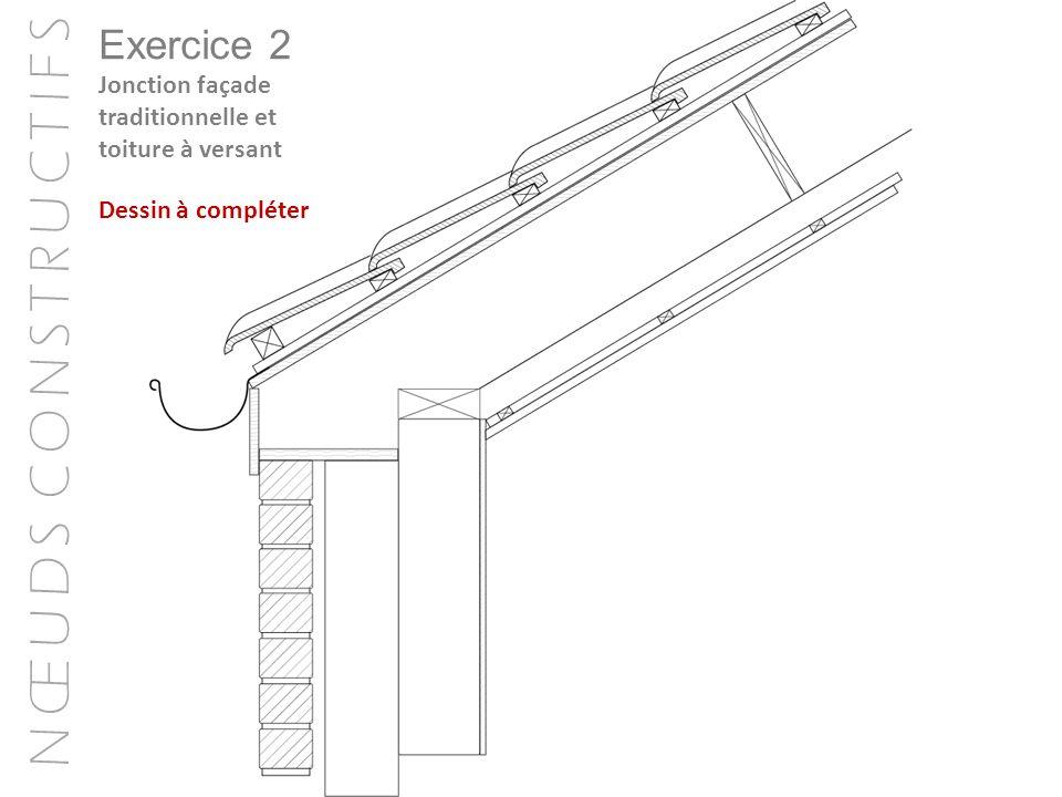 Exercice 2 Jonction façade traditionnelle et toiture à versant