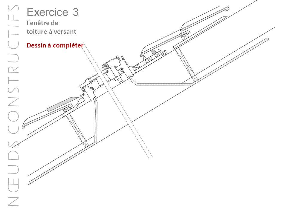 Exercice 3 Fenêtre de toiture à versant Dessin à compléter