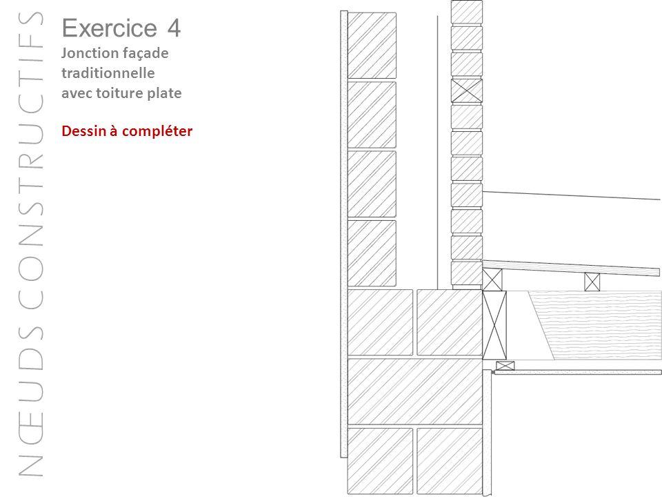 Exercice 4 Jonction façade traditionnelle avec toiture plate