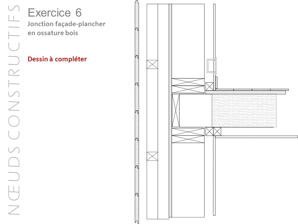 Exercice 6 Jonction façade-plancher en ossature bois