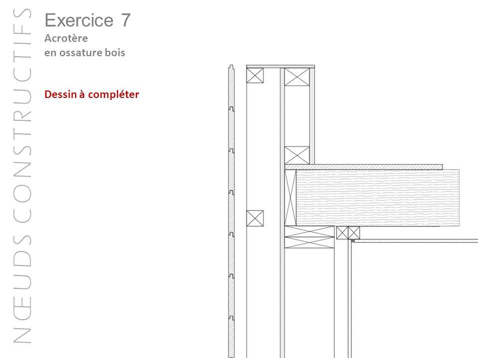 Exercice 7 Acrotère en ossature bois Dessin à compléter