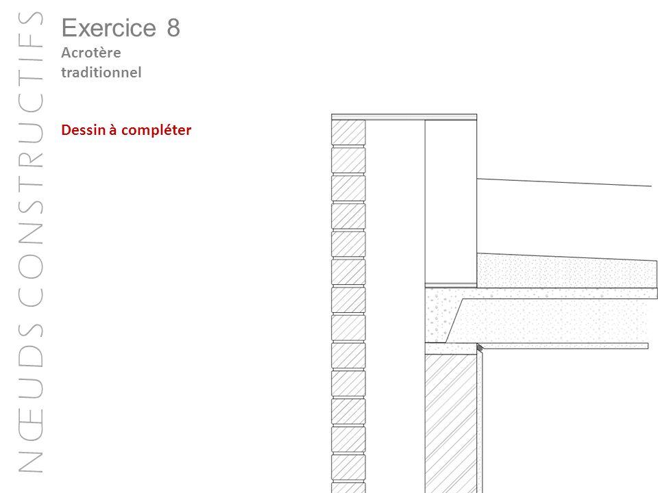 Exercice 8 Acrotère traditionnel Dessin à compléter