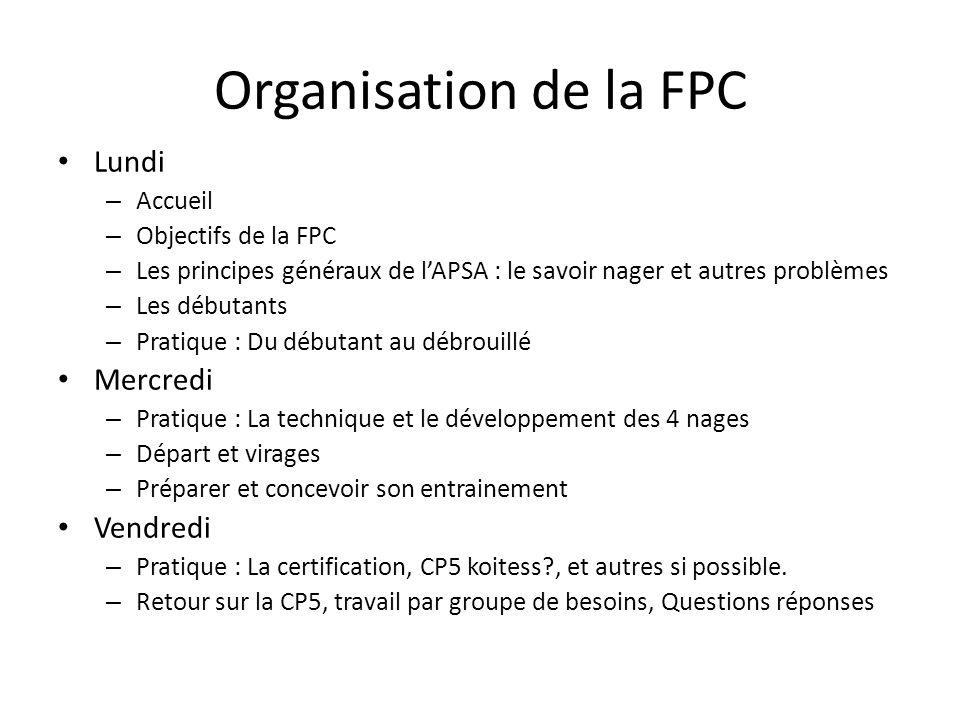 Organisation de la FPC Lundi Mercredi Vendredi Accueil