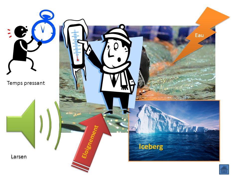 Eau Temps pressant Larsen Eloignement Iceberg