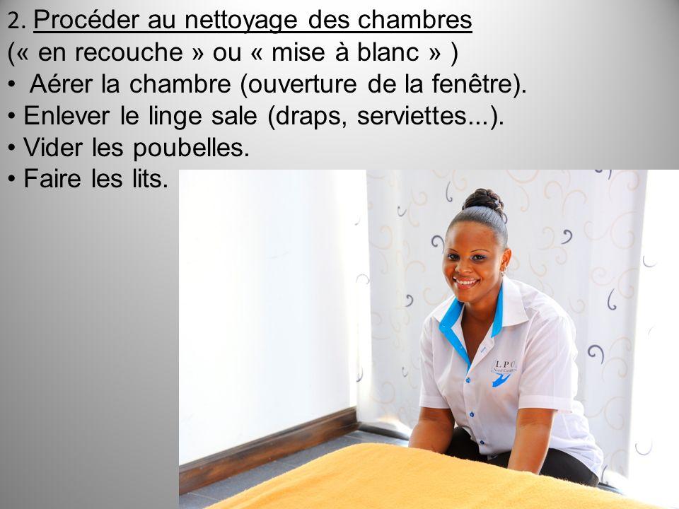 2. Procéder au nettoyage des chambres