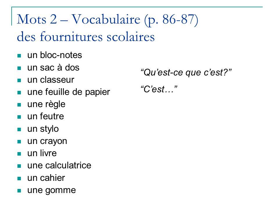 Mots 2 – Vocabulaire (p. 86-87) des fournitures scolaires