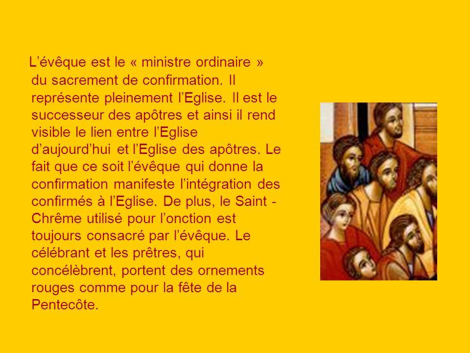 L'évêque est le « ministre ordinaire » du sacrement de confirmation