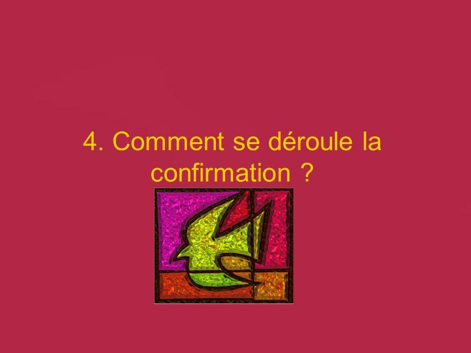 4. Comment se déroule la confirmation