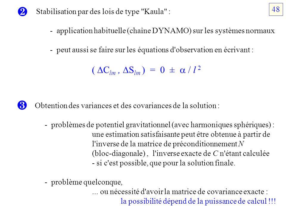   48 Stabilisation par des lois de type Kaula :