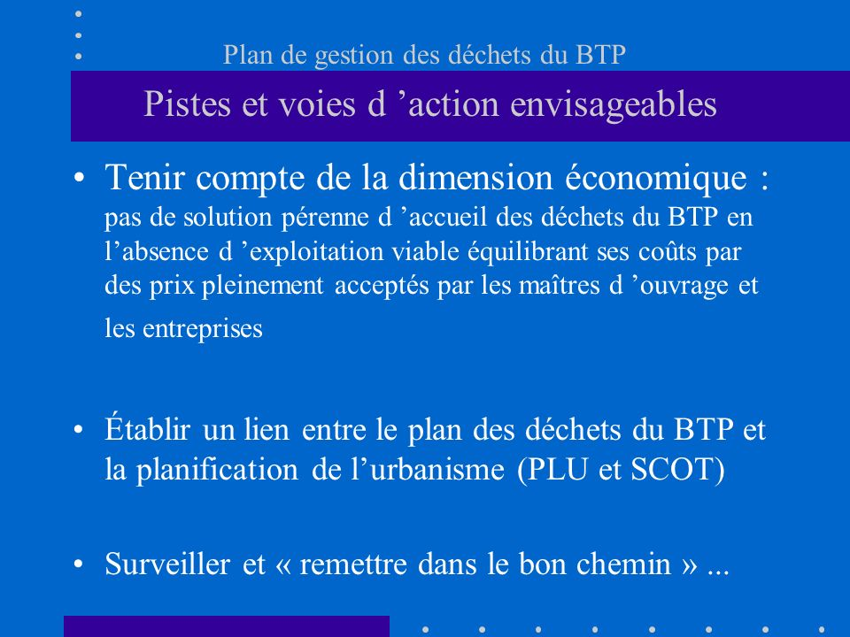 Plan de gestion des déchets du BTP Pistes et voies d 'action envisageables