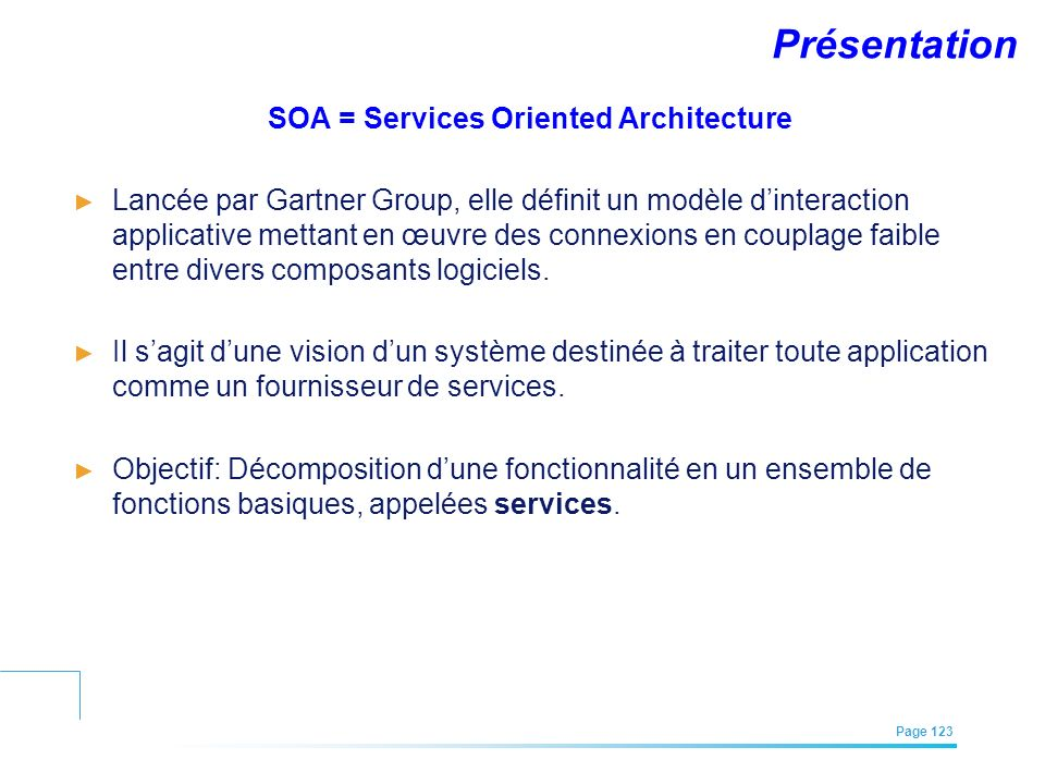 SOA = Services Oriented Architecture