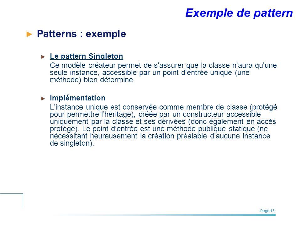 Exemple de pattern Patterns : exemple Le pattern Singleton