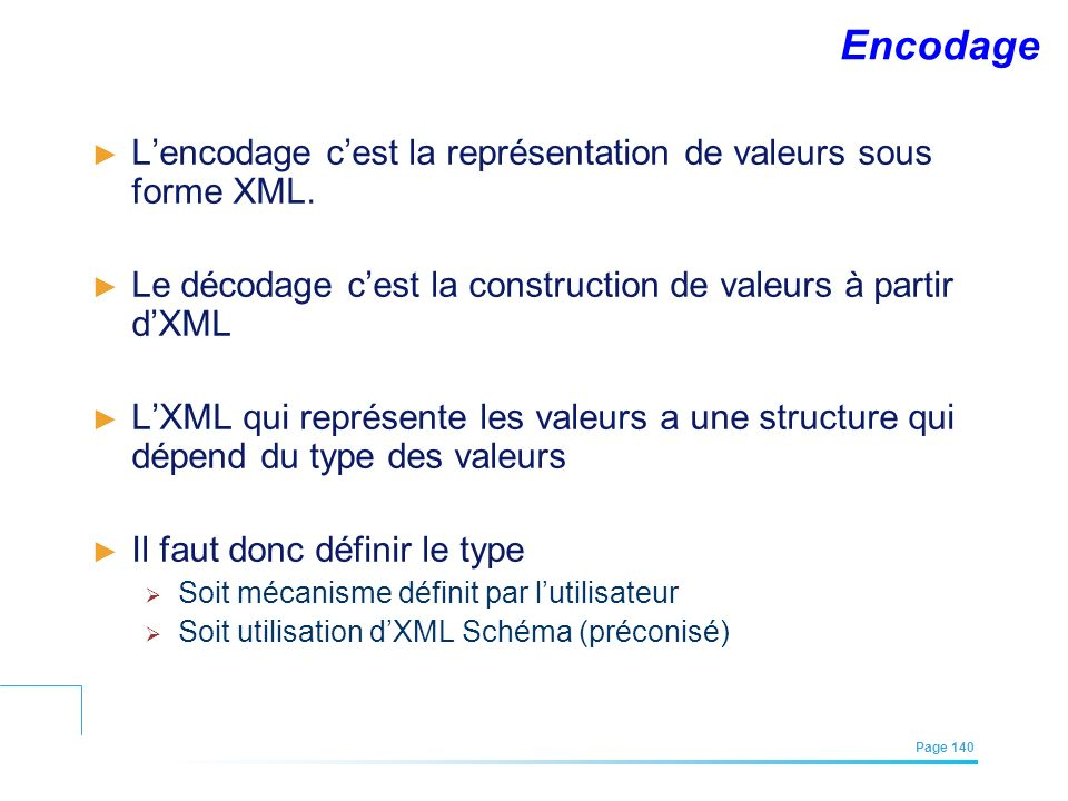 Encodage L'encodage c'est la représentation de valeurs sous forme XML.