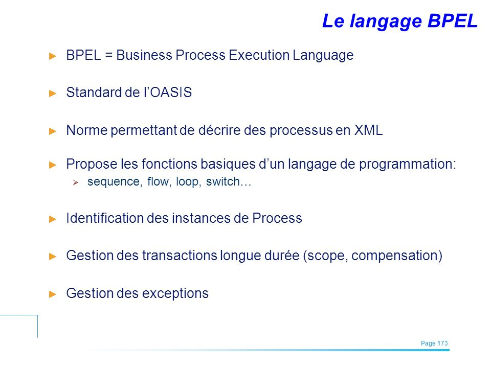 Le langage BPEL BPEL = Business Process Execution Language