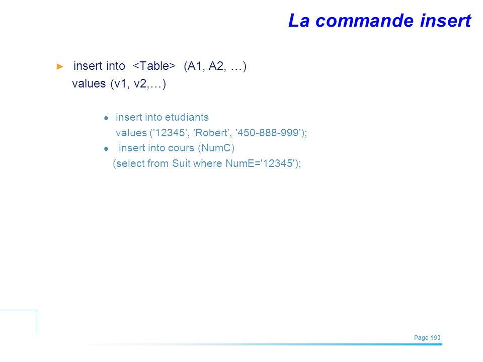 La commande insert insert into <Table> (A1, A2, …)