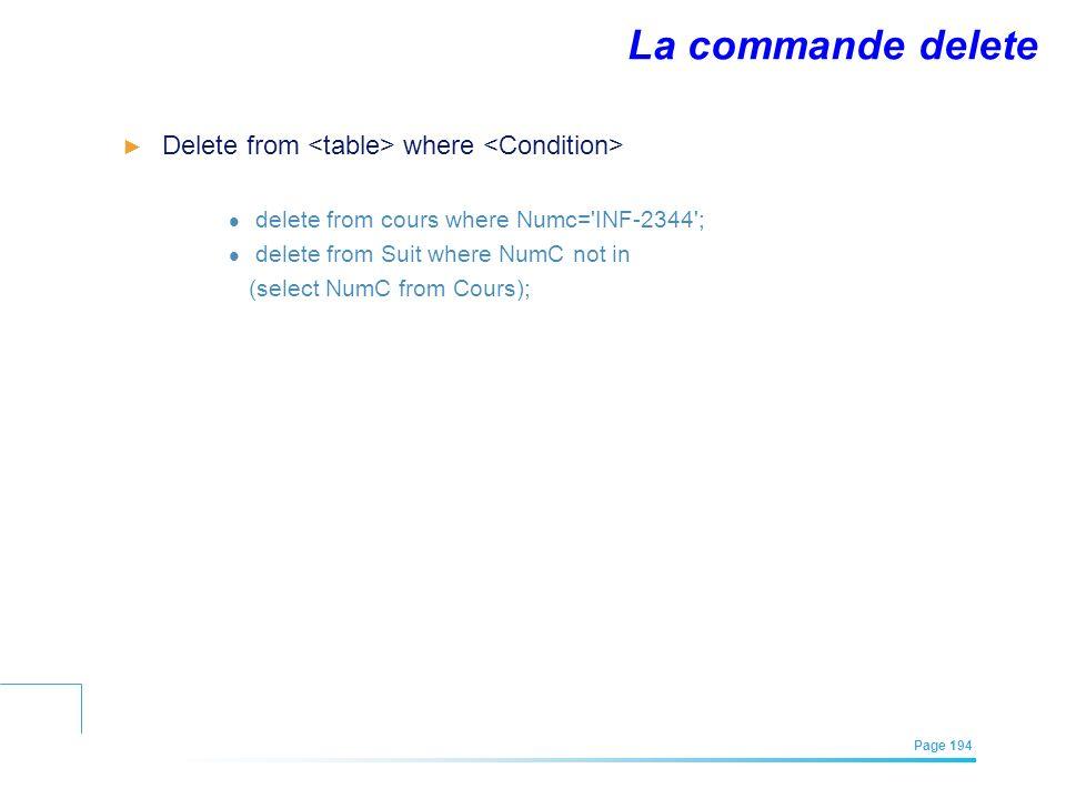 La commande delete Delete from <table> where <Condition>