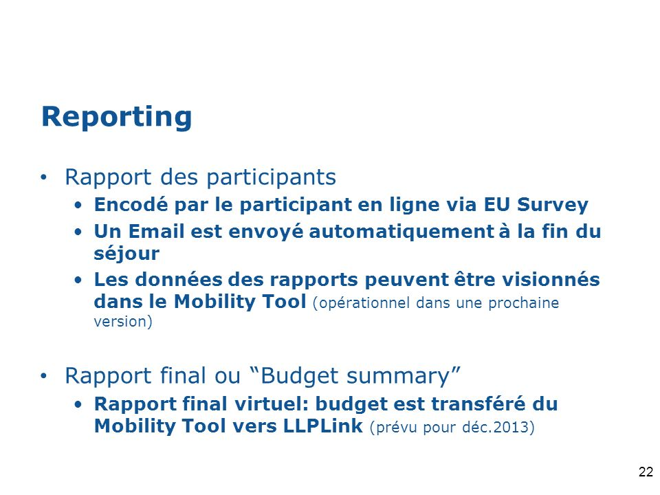 Reporting Rapport des participants Rapport final ou Budget summary