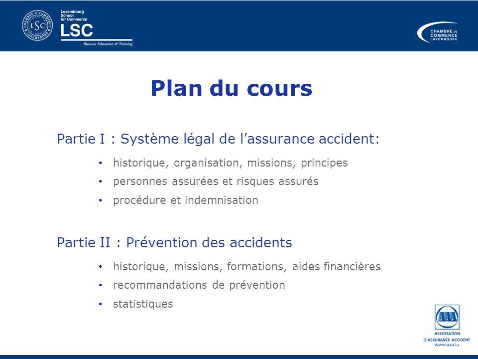 Plan du cours Partie I : Système légal de l'assurance accident: