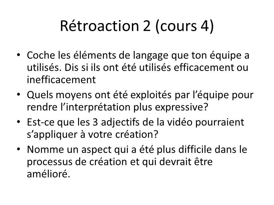 Rétroaction 2 (cours 4) Coche les éléments de langage que ton équipe a utilisés. Dis si ils ont été utilisés efficacement ou inefficacement.