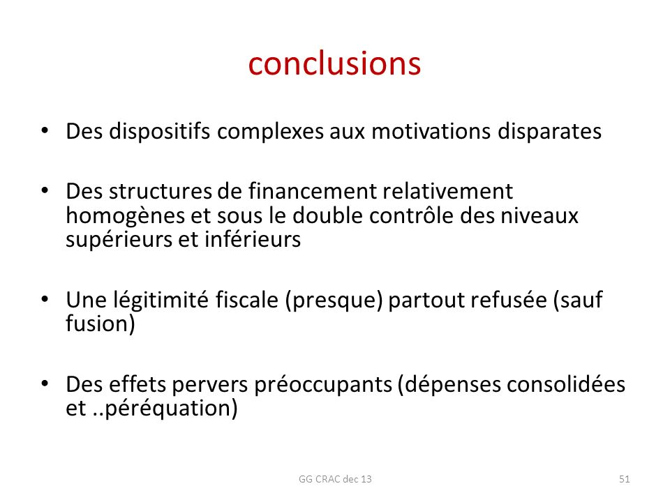 conclusions Des dispositifs complexes aux motivations disparates