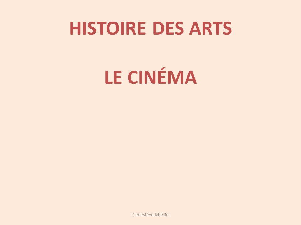 HISTOIRE DES ARTS LE CINÉMA
