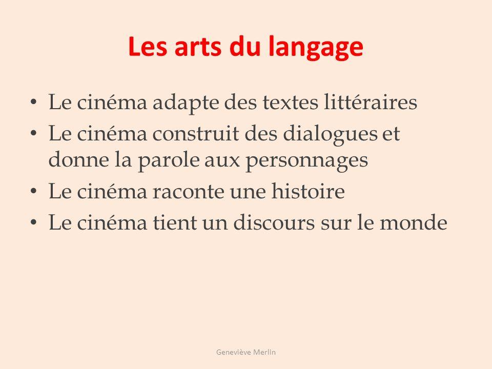 Les arts du langage Le cinéma adapte des textes littéraires