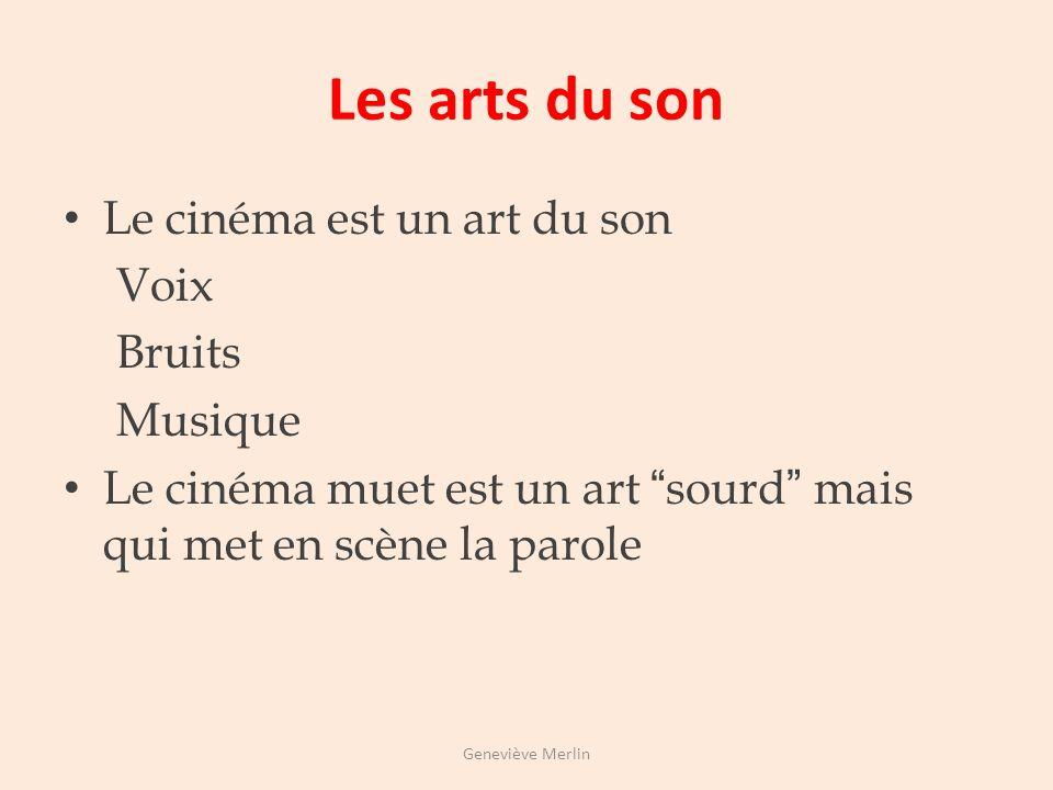 Les arts du son Le cinéma est un art du son Voix Bruits Musique