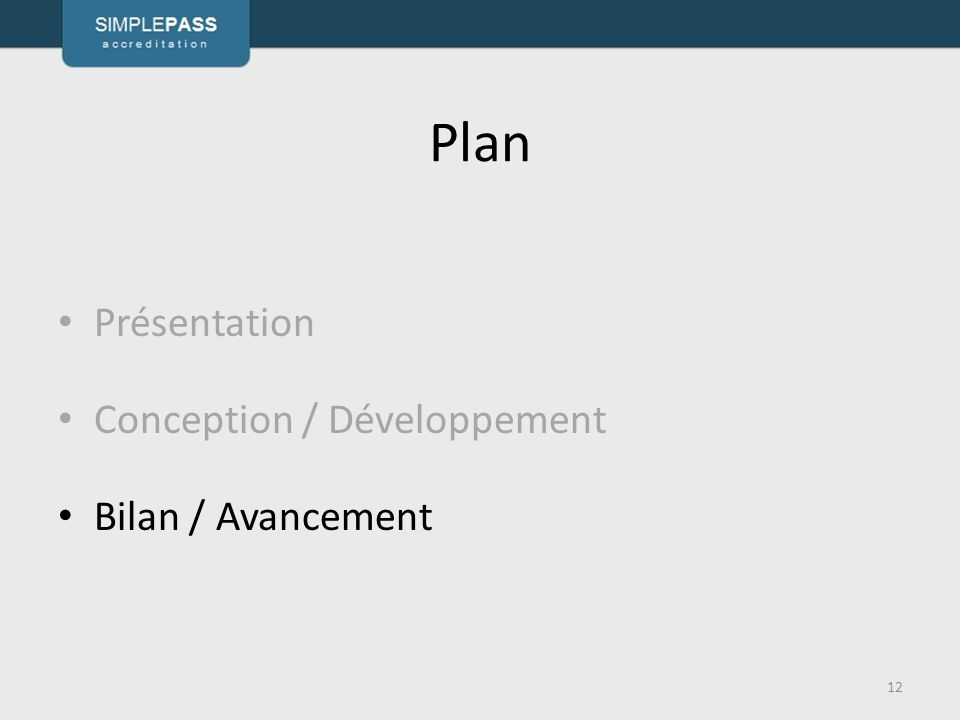 Plan Présentation Conception / Développement Bilan / Avancement