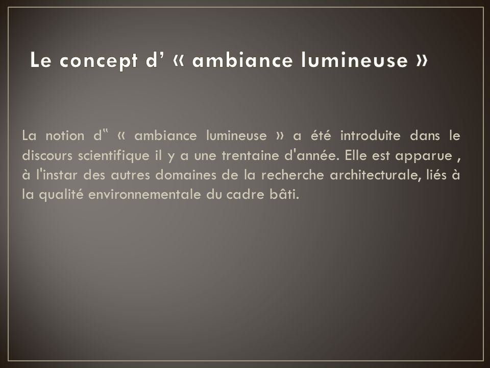 Le concept d' « ambiance lumineuse »