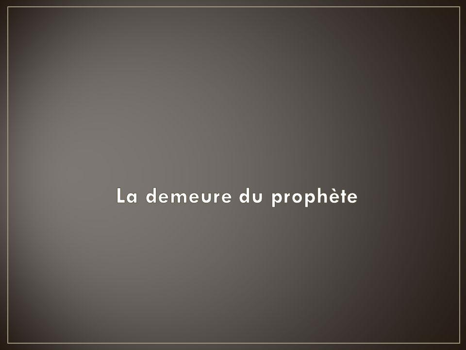 La demeure du prophète