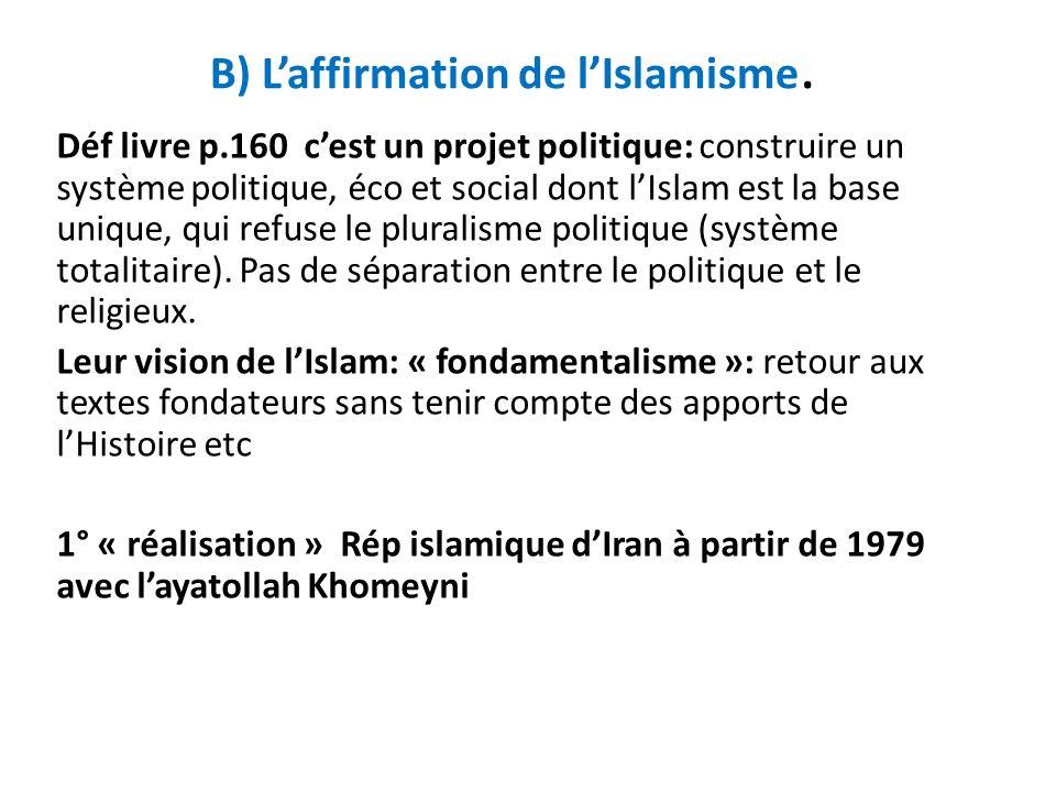 B) L'affirmation de l'Islamisme.