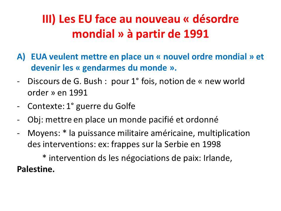 III) Les EU face au nouveau « désordre mondial » à partir de 1991