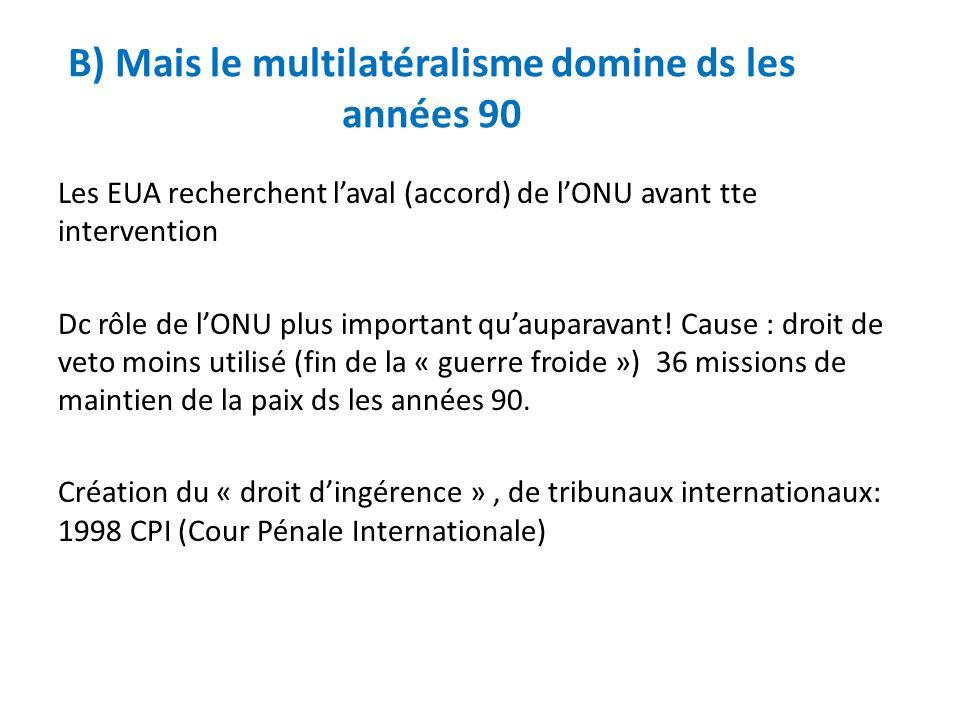 B) Mais le multilatéralisme domine ds les années 90