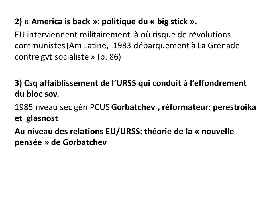 2) « America is back »: politique du « big stick »