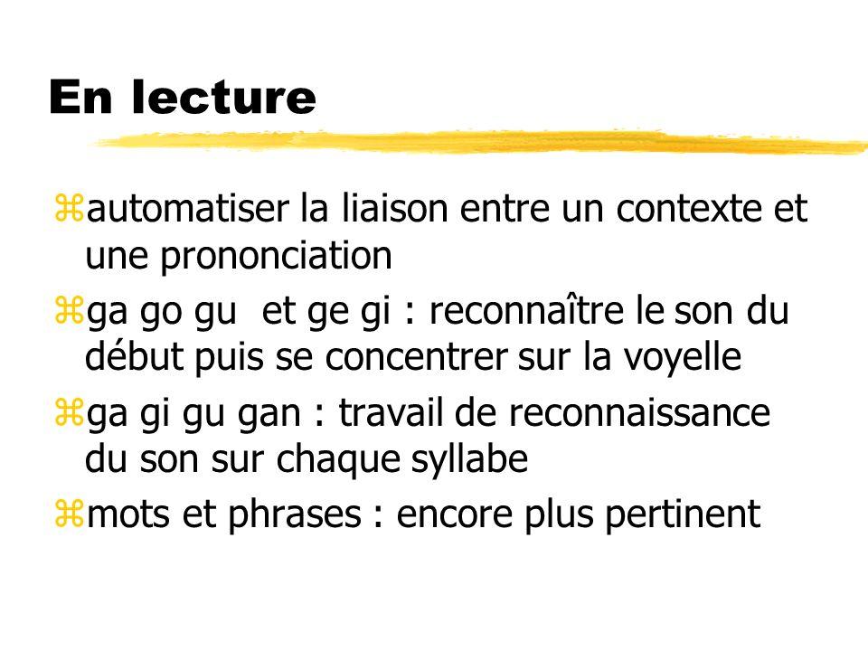 En lecture automatiser la liaison entre un contexte et une prononciation.