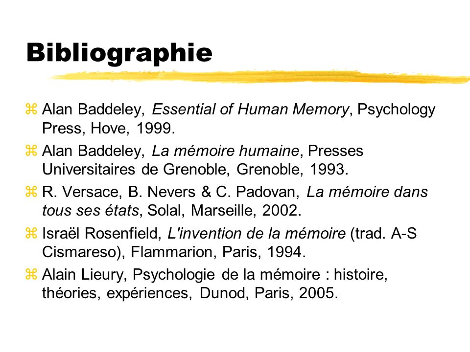 Bibliographie Alan Baddeley, Essential of Human Memory, Psychology Press, Hove, 1999.