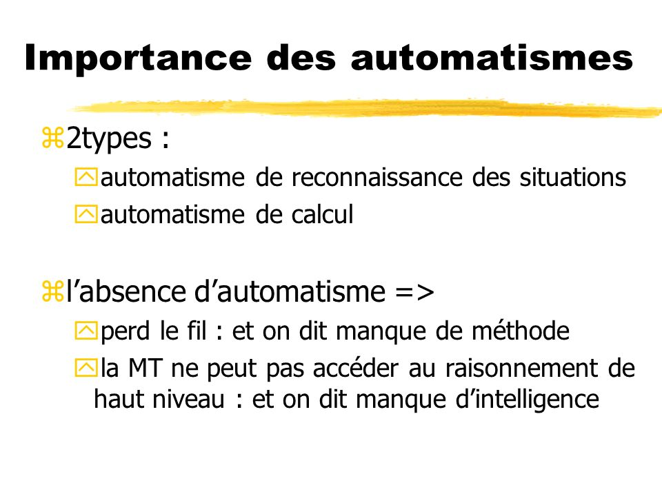 Importance des automatismes