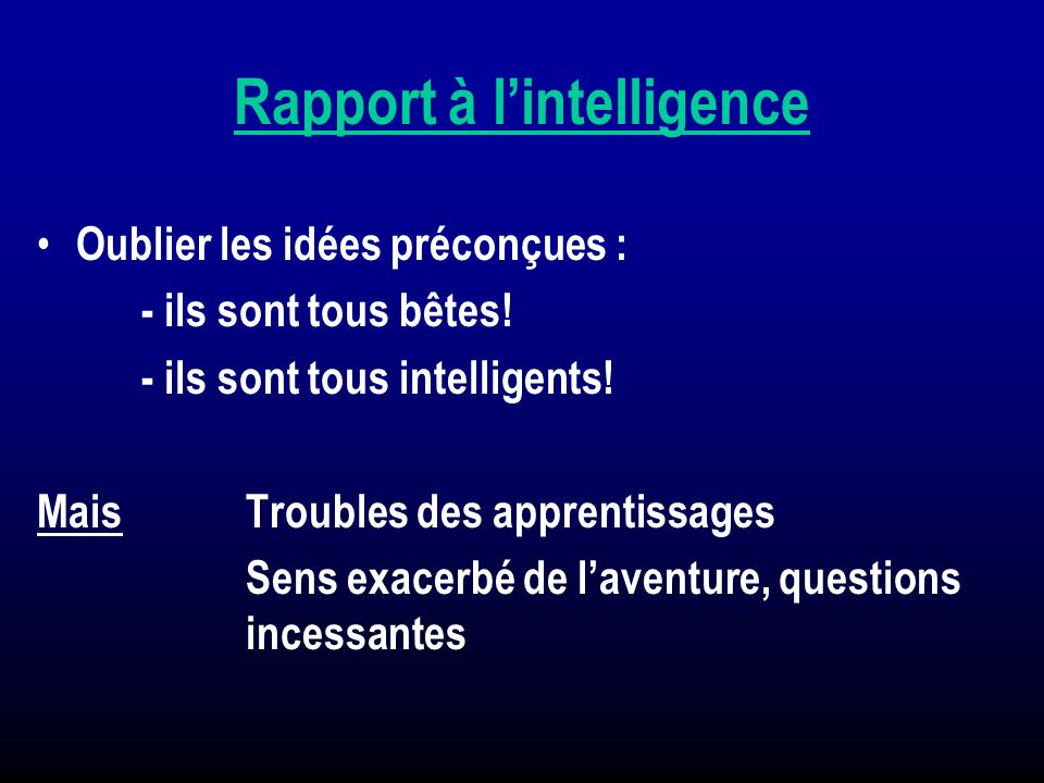 Rapport à l'intelligence