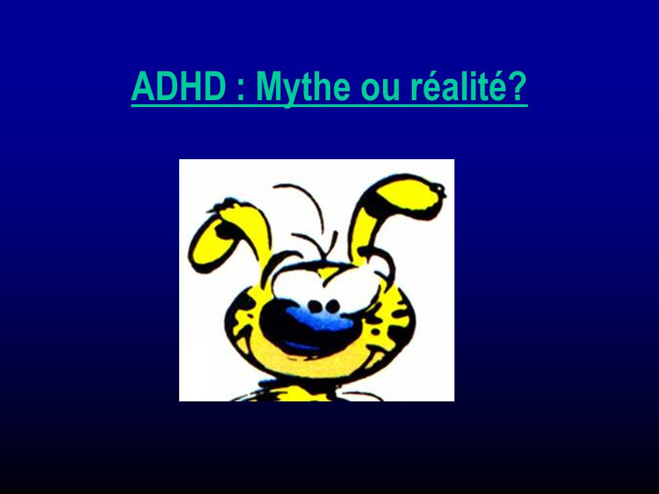 ADHD : Mythe ou réalité