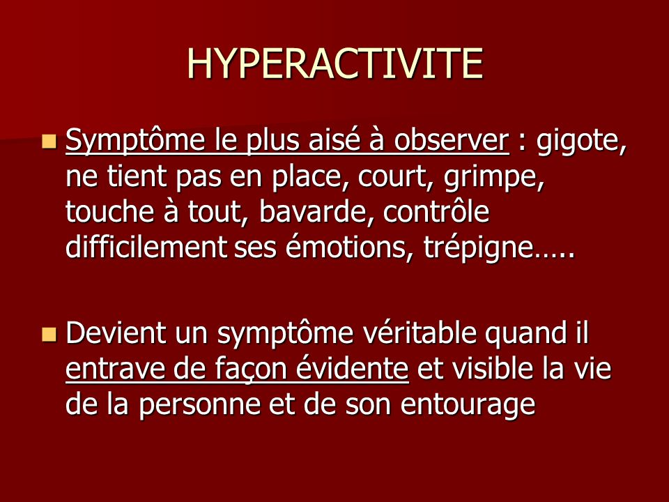 HYPERACTIVITE