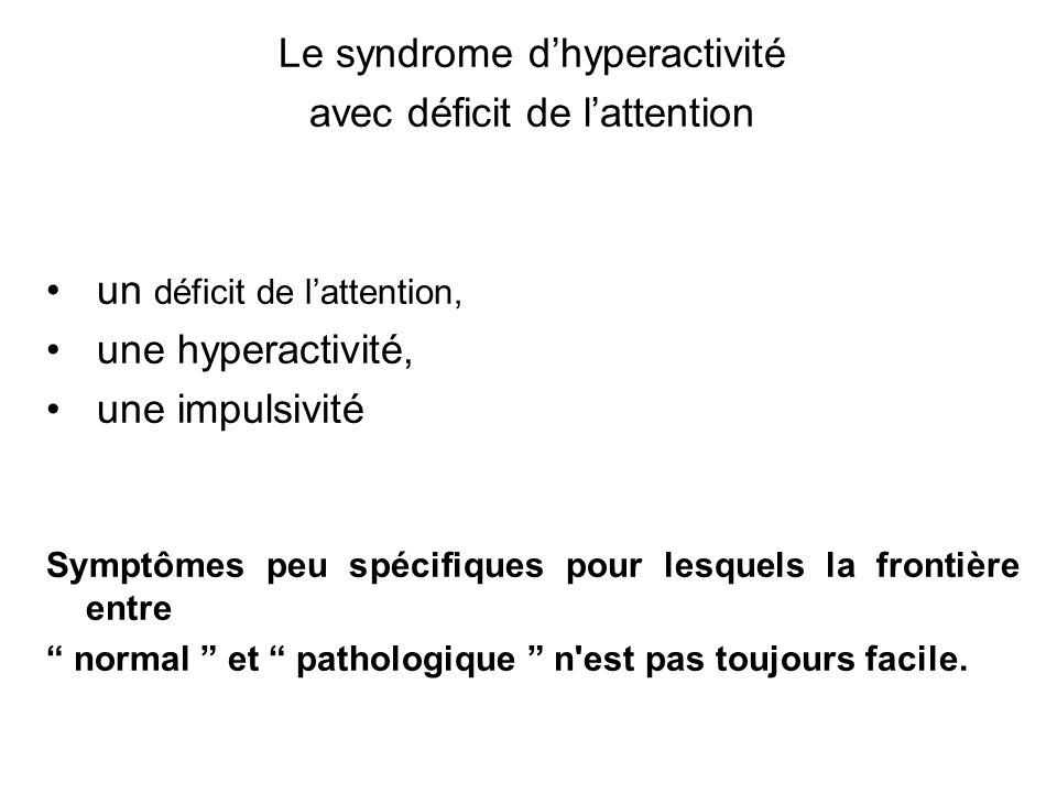 Le syndrome d'hyperactivité avec déficit de l'attention