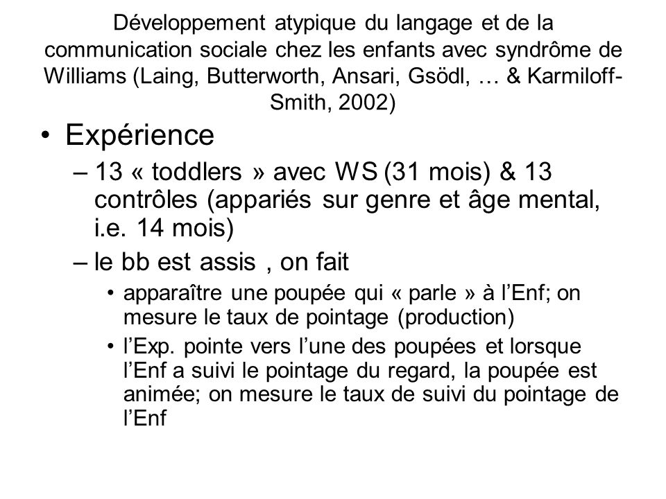 Développement atypique du langage et de la communication sociale chez les enfants avec syndrôme de Williams (Laing, Butterworth, Ansari, Gsödl, … & Karmiloff-Smith, 2002)