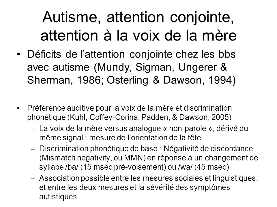 Autisme, attention conjointe, attention à la voix de la mère