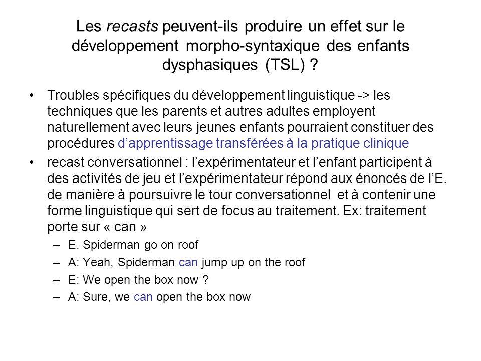 Les recasts peuvent-ils produire un effet sur le développement morpho-syntaxique des enfants dysphasiques (TSL)