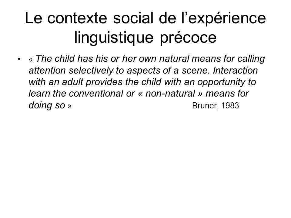 Le contexte social de l'expérience linguistique précoce
