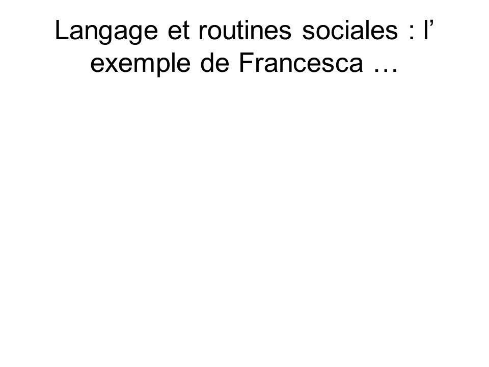 Langage et routines sociales : l' exemple de Francesca …