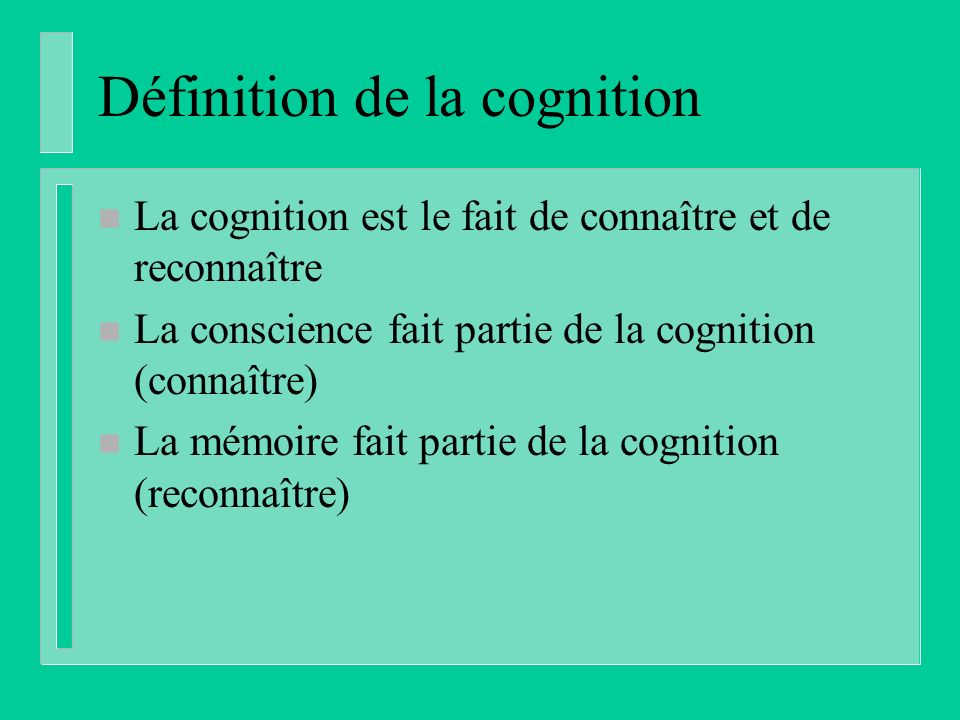 Définition de la cognition