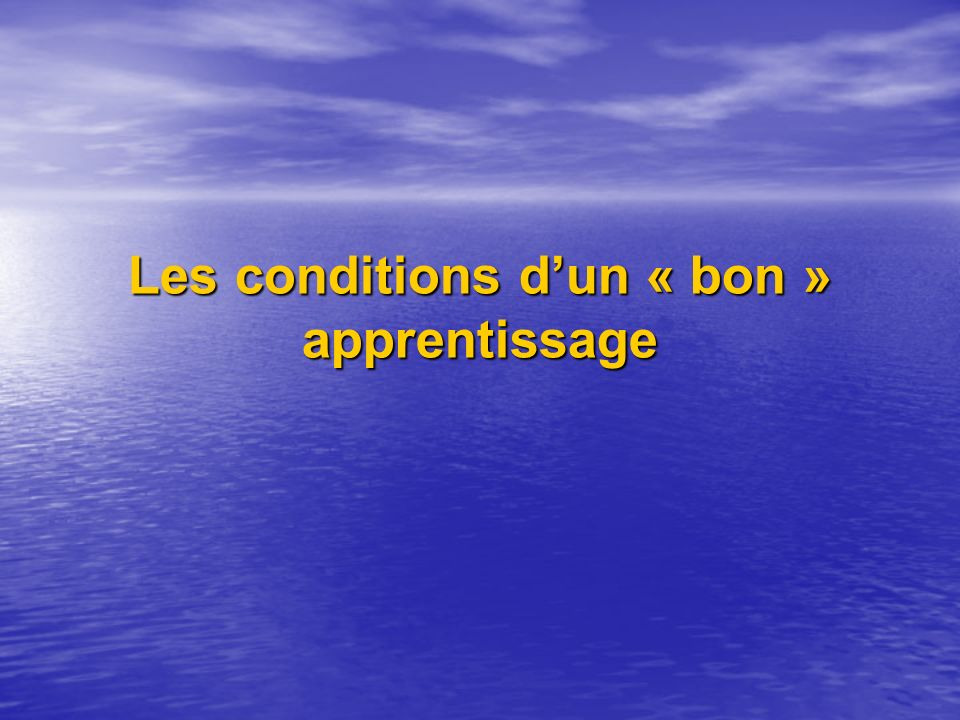 Les conditions d'un « bon » apprentissage