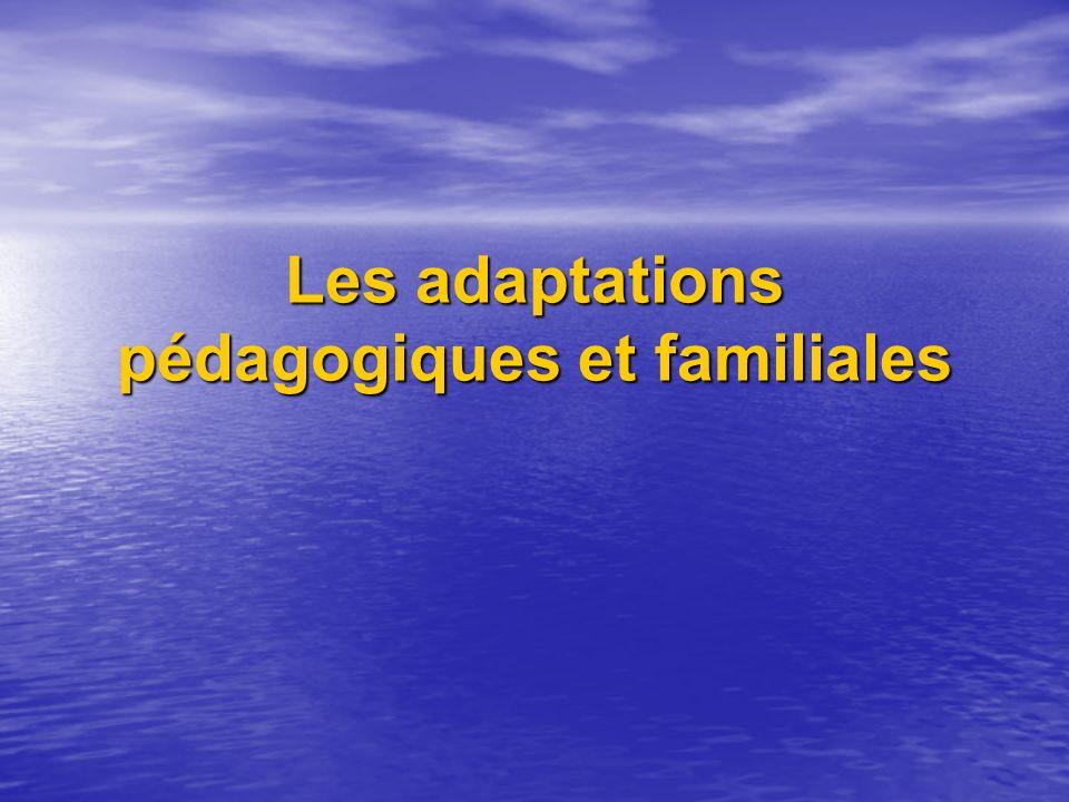 Les adaptations pédagogiques et familiales