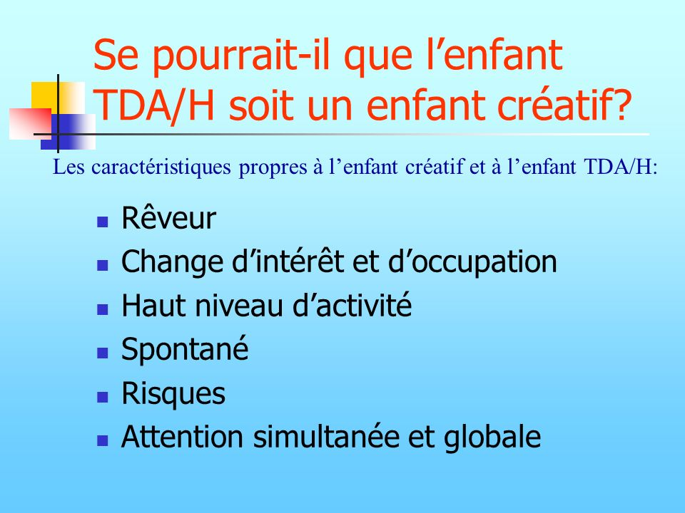 Se pourrait-il que l'enfant TDA/H soit un enfant créatif